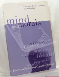 Mind and Morals: Essays on Cognitive Science and Ethics