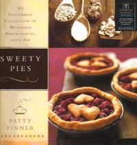 image of Sweety Pies: An Uncommon Collection of Womanish Observations, With Pies