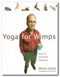 Yoga for Wimps  Poses for the Flexibly Challenged