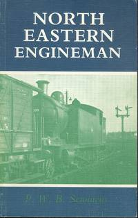 North Eastern Engineman : Driver Syd Midgley and Fifty Years of Steam