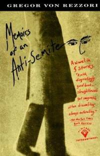 image of Memoirs of an Anti-Semite : A Novel in Five Stories