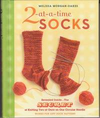 image of 2-at-a-time Socks.  The Secret of Kntting Two at Once on One Circular Needle  [SIGNED, 1st Edition]
