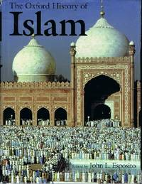 The Oxford History of Islam by  John L. (ed) Esposito - Hardcover - Second Printing - 1999 - from Round Table Books, LLC and Biblio.com