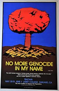 (Silkscreen Anti-Nuclear Poster)  No More Genocide In My Name