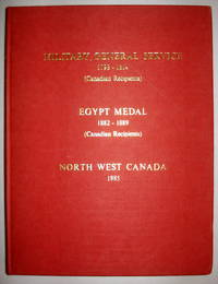 MILITARY GENERAL SERVICE 1793-1814 (CANADIAN RECIPIENTS); EGYPT MEDAL 1882-1889 (CANADIAN RECIPIENTS); NORTH WEST CANADA 1885