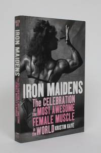 image of Iron Maidens: The celebration of the Most Awesome Female muscle in the World