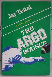 The Argo Bounce by  Jay Teitel - Hardcover - 0 - from Ian S. Munro (SKU: 005940)
