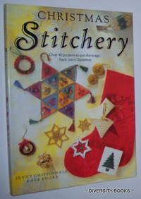 CHRISTMAS STITCHERY : Over 40 Projects to Put the Magic Back Into Christmas