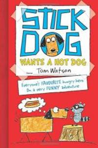 Stick Dog Wants a Hot Dog by Tom Watson - Paperback - 2013-07-07 - from Books Express and Biblio.com