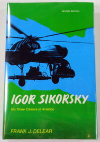Igor Sikorsky - His Three Careers in Aviation