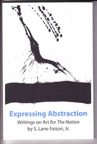 Expressing Abstraction:  Writings on Art for The Nation