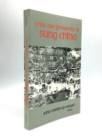 CRISIS AND PROSPERITY IN SUNG CHINA