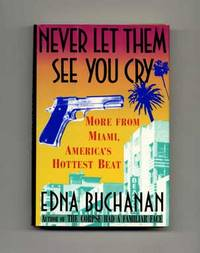 image of Never Let Them See You Cry: More From Miami, America's Hottest Beat  - 1st  Edition/1st Printing