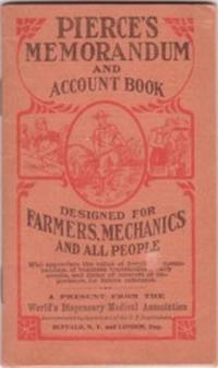 PIERCE'S MEMORANDUM AND ACCOUNT BOOK:; Designed for Farmers, Mechanics, and All People by  Dr. R.V Pierce - Original edition - 1913 - from R & A Petrilla, ABAA, IOBA and Biblio.co.uk