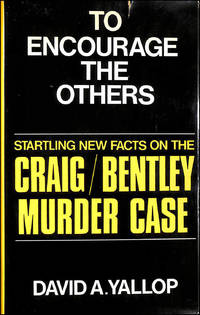 To Encourage the Others: Startling New Facts on the Craig / Bentley Murder Case