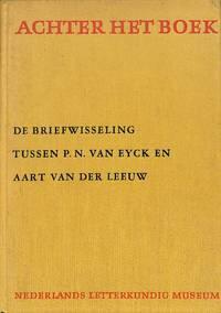 Achter het Boek. De Briefwisseling van P.N. van Eyck en Aart van der Leeuw.
