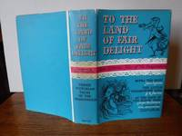 image of To the Land of Fair Delight: Three Victorian Tales of the Imagination