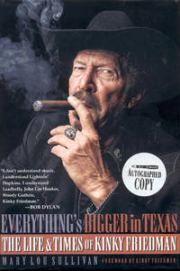 Everything's Bigger in Texas: The Life and Times of Kinky Friedman