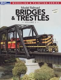 image of Model Railroader Modeling & Painting Series: Model Railroad Bridges & Trestles - Volume 2