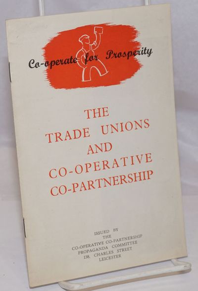 Leicester: The Co-operative Co-partnership Propaganda Committee, 1946. 12p., stapled wraps, 4.75 x 7...