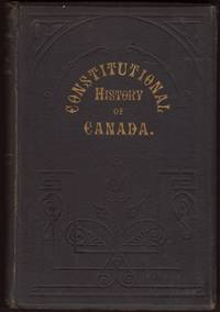 image of CONSTITUTIONAL HISTORY OF CANADA, Volume I.