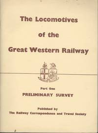The Locomotives of the Great Western Railway : Part One - Preliminary Survey
