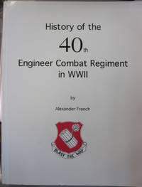 History of the 40th Engineer Combat Regiment in WWII