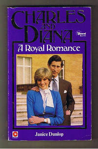 Charles and Diana a Royal Romance by Dunlop Janice - Paperback - 1981 - from Astro Books and Biblio.com
