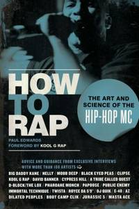 How to Rap : The Art and Science of the Hip-Hop MC