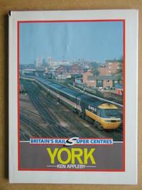 Britain's Rail Super Centres: York.