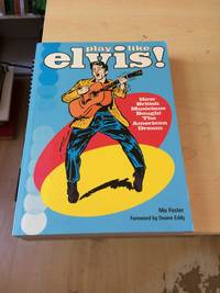 Play Like Elvis! How British Musicians Bought the American Dream