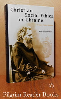 image of Christian Social Ethics in Ukraine: The Legacy of Andrei Sheptytsky.