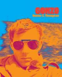 Gonzo by Hunter S Thompson - Hardcover - 2007-08-01 - from Books Express (SKU: 097860766Xn)