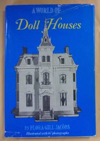 A World of Doll Houses by  Flora Gill Jacobs - Hardcover - 1965 - from Book Nook and Biblio.com