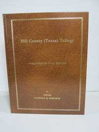 Hill County (Texas) Trilogy by Harold B. Simpson - Signed First Edition - 1986 - from Miracle Enterprises and Biblio.com