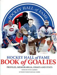 image of Hockey Hall of Fame Book of Goalies: Profiles, Memorabilia, Essays and Stats