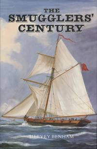 The Smugglers' Century: The Story of Smuggling on the Essex Coast, 1730-1830