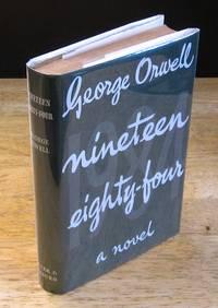 image of Nineteen Eighty-Four: A 1984 Novel  [First British Edition]