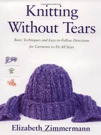 image of Knitting Without Tears: Basic Techniques and Easy-to-Follow Directions for Garments to Fit All Sizes: 0001 (Knitting Without Tears SL 466)