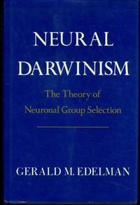 Neural Darwinism: The Theory Of Neuronal Group Selection by  Gerald Edelman - Hardcover - 1987-12-06 - from Mark Lavendier, Bookseller (SKU: SKU1028001)