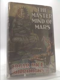 image of THE MASTER MIND OF MARS - Being a Tale of Weird and Wonderful Happenings on the Red Planet