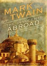 image of The Innocents Abroad: Or, the New Pilgrim's Progress