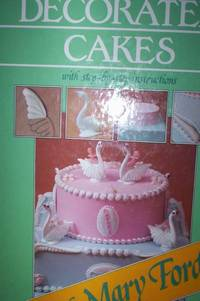 Decorated Cakes : wih step-by-step instructions