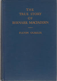 The True Story of Bernarr Macfadden