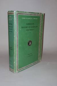 ARRIAN HISTORY OF ALEXANDER AND INDICA Volume I.