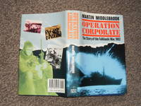 Operation Corporate: The Story of the Falklands War 1982