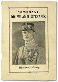 Generál Dr. Milan Rast. Štefanik, Prvy Minister Války Republiky  esko-Slovenskej jeho život a skutky