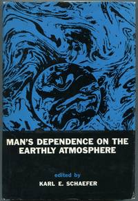 Man's Dependence on the Earthly Atmosphere: Proceedings of the First International Symposium on Submarine and Space Medicine, September 8-12, 1958
