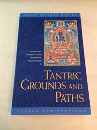 image of Tantric Grounds and Paths: How to Enter, Progress On, and Complete the Vajrayana Path
