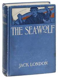 The Sea-Wolf by  Jack LONDON - First Edition - 1904 - from Lorne Bair Rare Books and Biblio.com